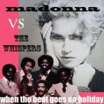Madonna & The Whispers mashup When The Beat Goes On